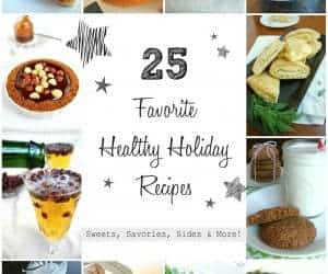 New Ebook - 25 Favorite Healthy Holiday Recipes. Family favorite recipes for sweets, savories, sides, and more! | Back To The Book Nutrition