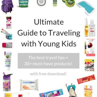 Collage with must have travel products for kids. Text overlay: Ultimate Guide to Traveling with Young Kids