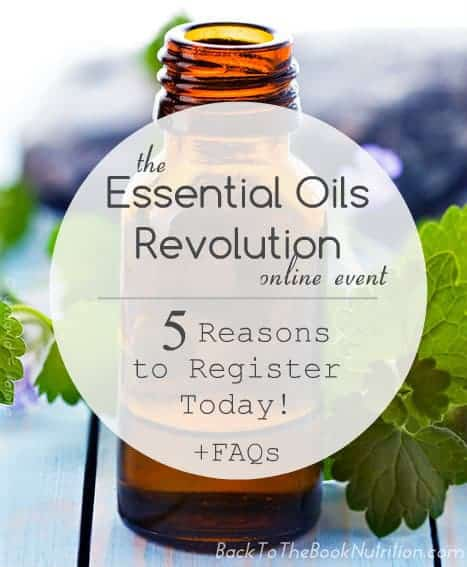 5 reasons to register today for the (free!) Essential Oils online event + FAQs about the summit | Back To The Book Nutrition