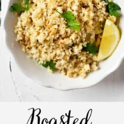 A collage image of roasted cauliflower rice