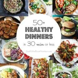 50+ healthy dinners in 30 minutes or less - a recipe roundup to help make back to school a little easier on mom! | Back To The Book Nutrition