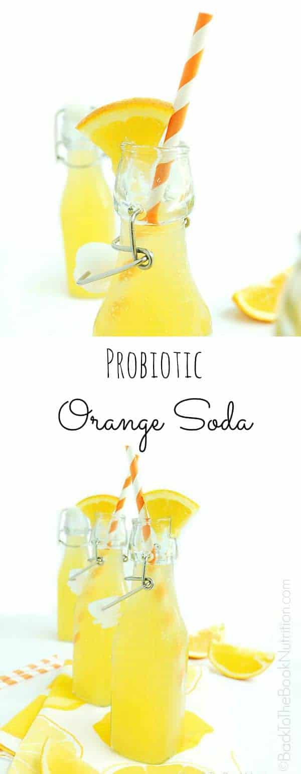 Easy probiotic orange soda. made from just 4 simple ingredients and is cultured with whey to give a healthy probiotic punch and a refreshing fizz to every bottle!   Back To The Book Nutrition