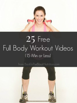 25 Free Full Body Workout Videos (15 Min or Less) - efficient, no excuses workouts you can do at home in just a few minutes per day! | Back To The Book Nutrition