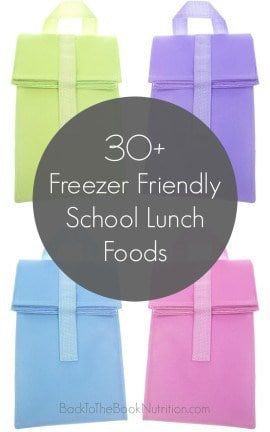 30+ Freezer Friendly School Lunch Foods to save time on busy school mornings! | Back To The Book Nutrition