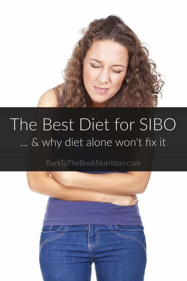 The Best Diet for SIBO, and why diet alone won't fix it. Plus, how to test for SIBO, the latest in natural treatments, and what to do to keep it from coming back! | Back To The Book Nutrition