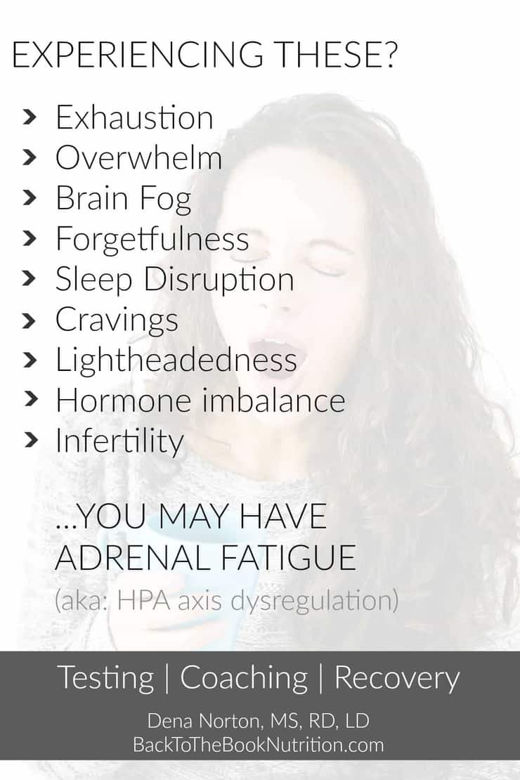 Symptoms of adrenal fatigue and HPA axis dysregulation - get help with testing and recovery from a holistic dietitian | Back To The Book Nutrition