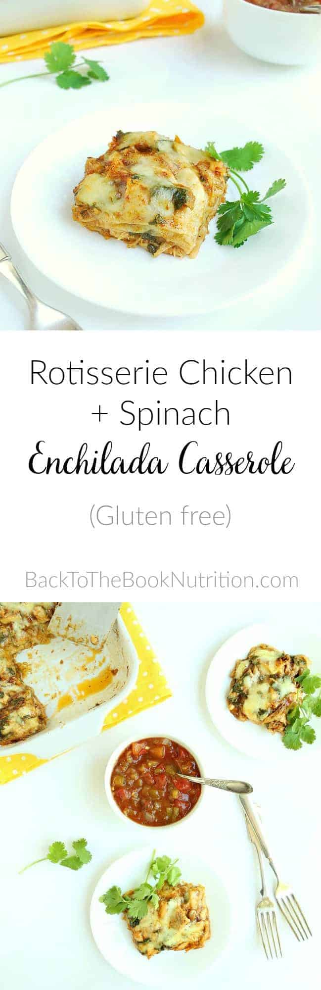 Rotisserie Chicken and Spinach Enchilada Casserole - real food + gluten free Tex Mex for Cinco De Mayo or any time! | Back To The Book Nutrition