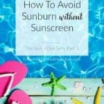 How to Avoid Sunburn Without Sunscreen