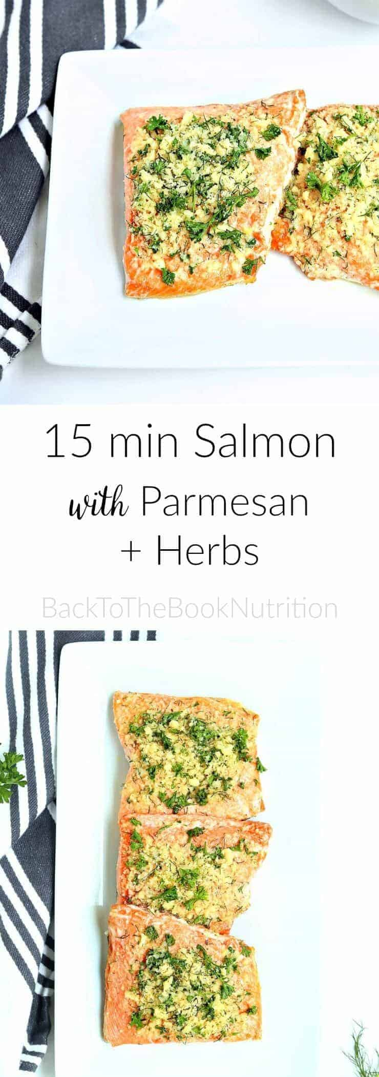 15 minute Salmon with Parmesan and Herbs - a healthy and easy weeknight dinner! | Back To The Book Nutrition