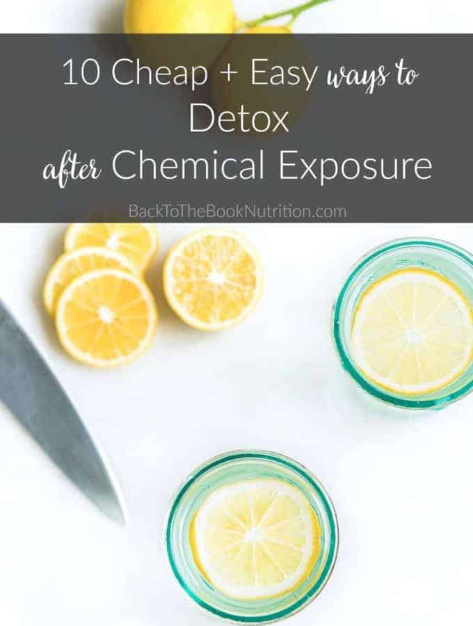 10 Cheap and Easy ways to Detox after Chemical Exposure | Back To The Book Nutrition