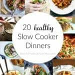 20 Healthy Slow Cooker Dinners