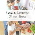 5 Ways to Decrease Dinner Stress