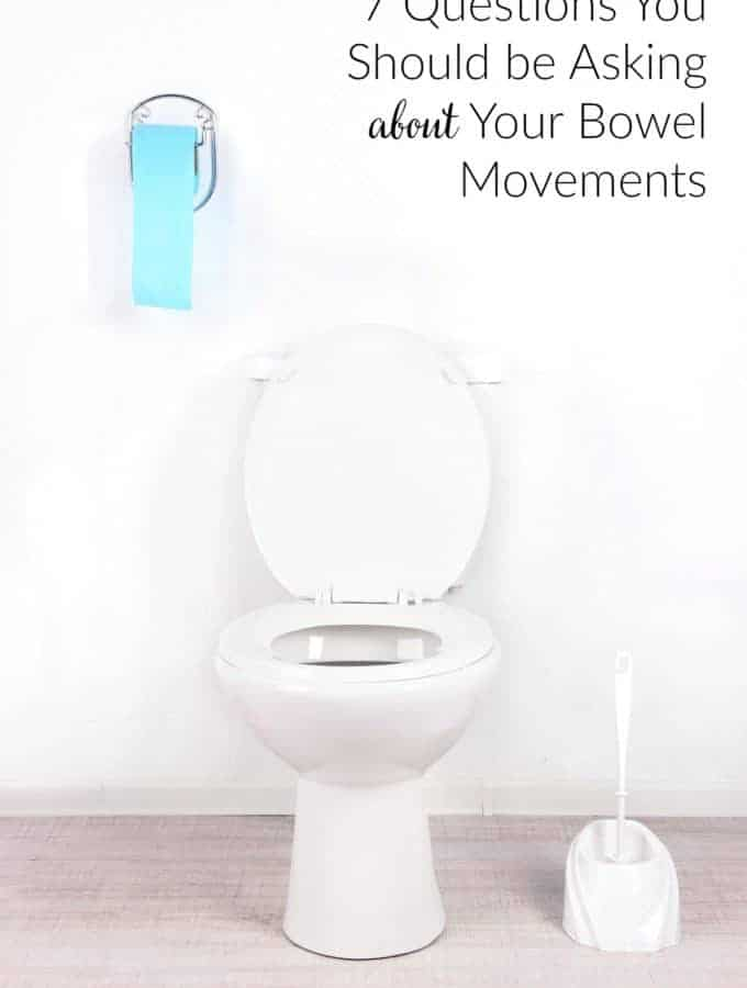 7 Questions you should be asking about your bowel movements. No one likes to talk about this one, but it's so improtant for gut health and overall health!   Back To The Book Nutrition
