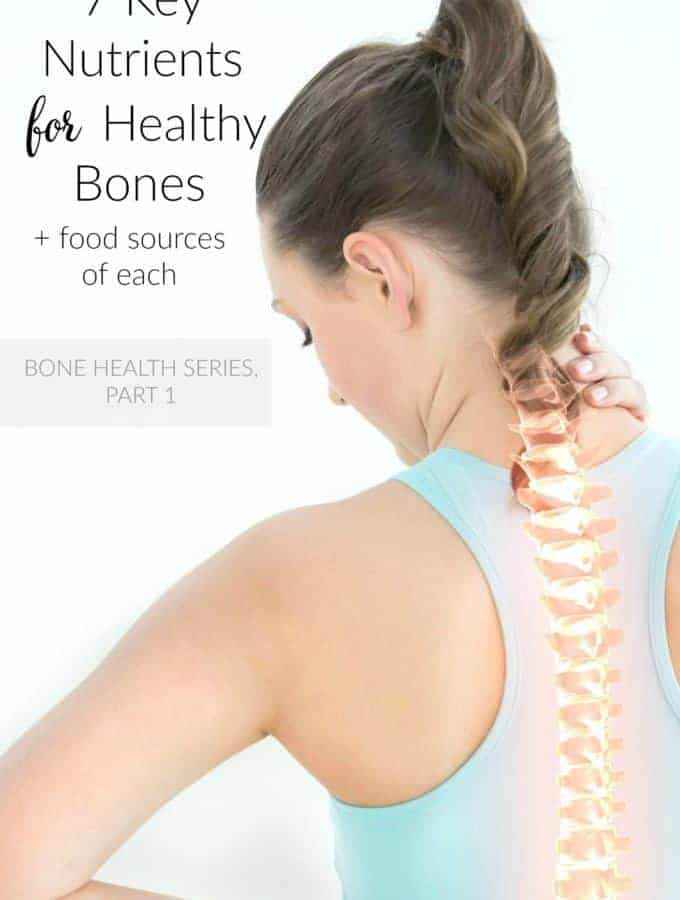 7 Key Nutrients for Healthy Bones and food sources of each, Part 1 in a series on bone health | Back To The Book Nutrition