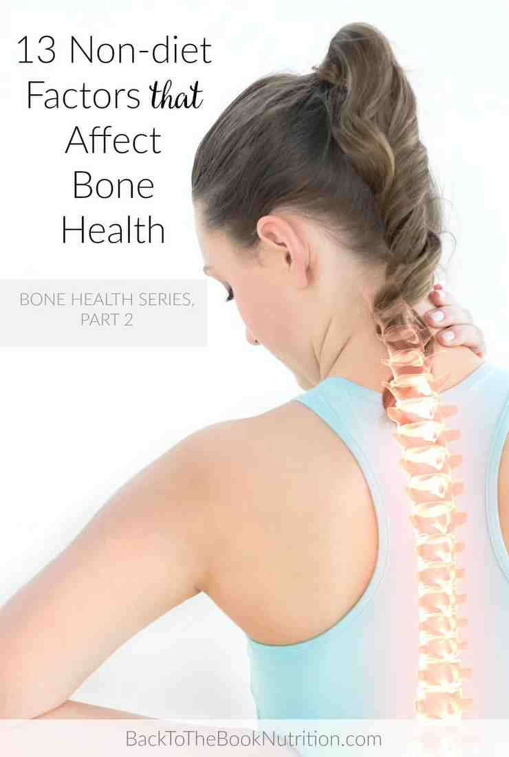 13 non-diet factors that affect bone health, Part 2 in a series on Bone Health | Back To The Book Nutrition
