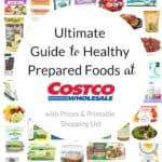 Ultimate Guide to Healthy Prepared Foods at Costco (+ Printable Shopping List)