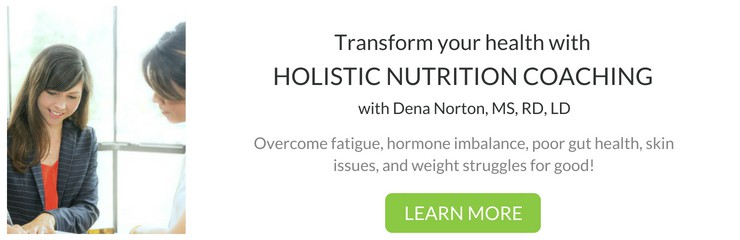 Holistic Nutrition Coaching with Dena Norton, MS, RD, LD can transform your health from the inside out!