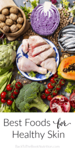 Collage of healthy real food with text: Best Foods for Healthy Skin
