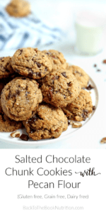 front view of pile of cookies with text overlay: salted chocolate chunk cookies with pecan flour - gluten free, grain free, and dairy free
