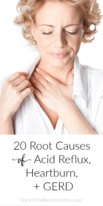 Collage - Image of blonde woman with heartburn and text overlay: 20 Root Causes of Acid Reflux, Heartburn, and GERD