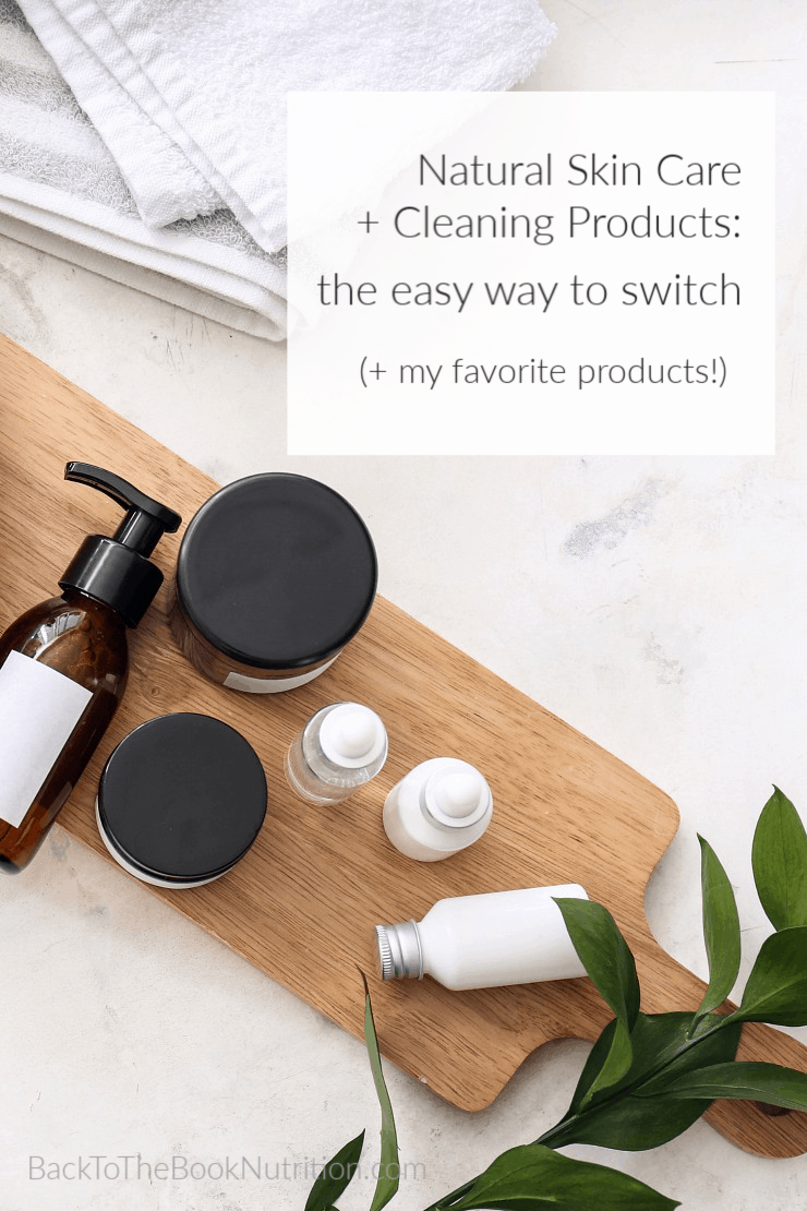 Natural Skin Care Cleaning The Easy Way To Switch My Favorite Products Back To The Book Nutrition