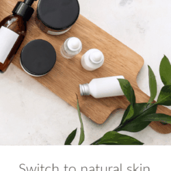 collage of natural products on white marble with text overlay: Switch to natural skin care and cleaning products the easy way - Plus get the list of all my favorite brands!